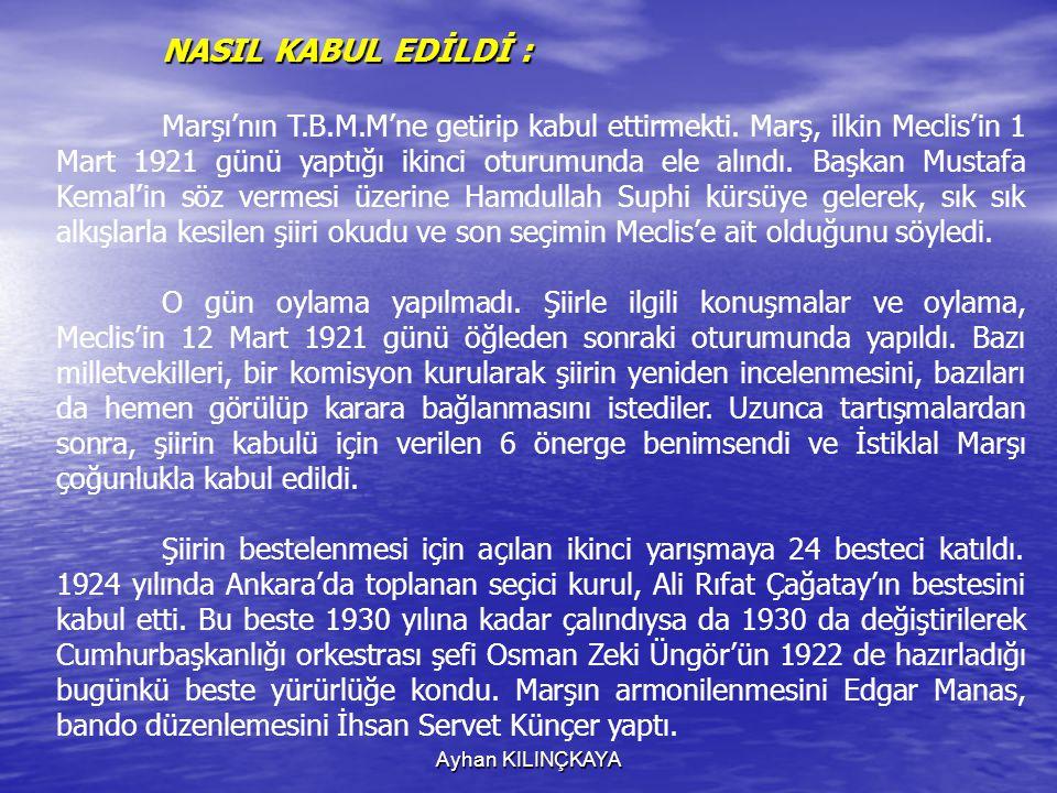 NASIL KABUL EDİLDİ :