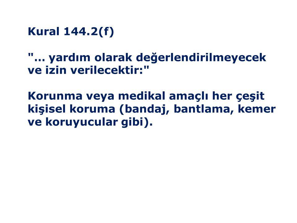 Kural 144.2(f) … yardım olarak değerlendirilmeyecek ve izin verilecektir: