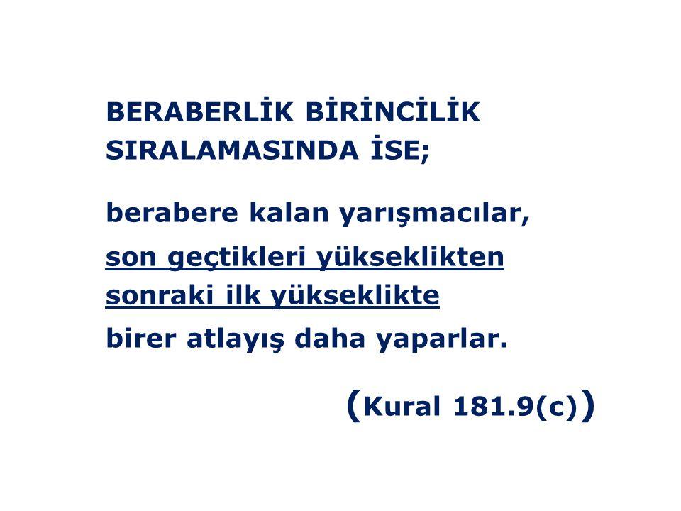 (Kural 181.9(c)) BERABERLİK BİRİNCİLİK SIRALAMASINDA İSE;