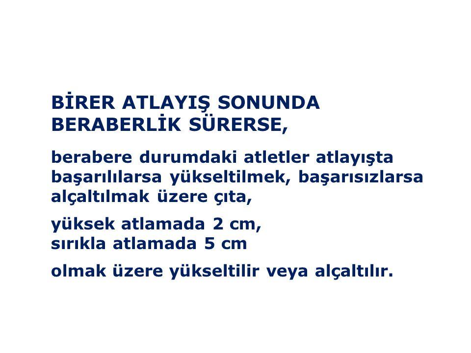 BİRER ATLAYIŞ SONUNDA BERABERLİK SÜRERSE,