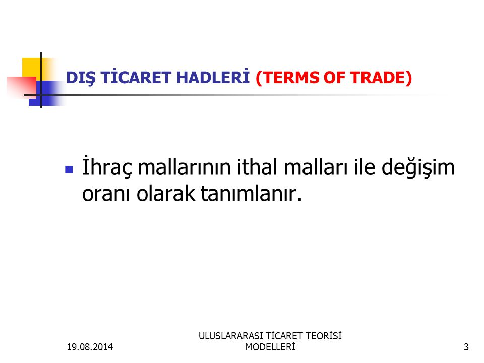 DIŞ TİCARET HADLERİ (TERMS OF TRADE)