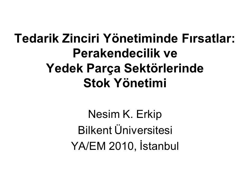 Nesim K. Erkip Bilkent Üniversitesi YA/EM 2010, İstanbul