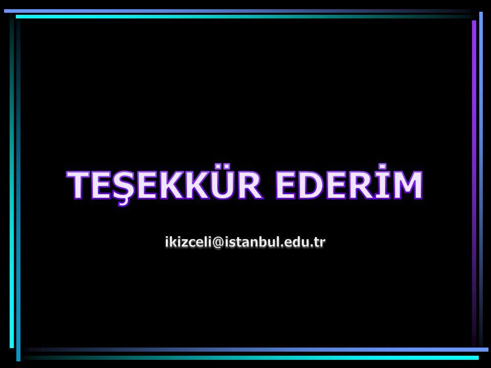 TEŞEKKÜR EDERİM ikizceli@istanbul.edu.tr