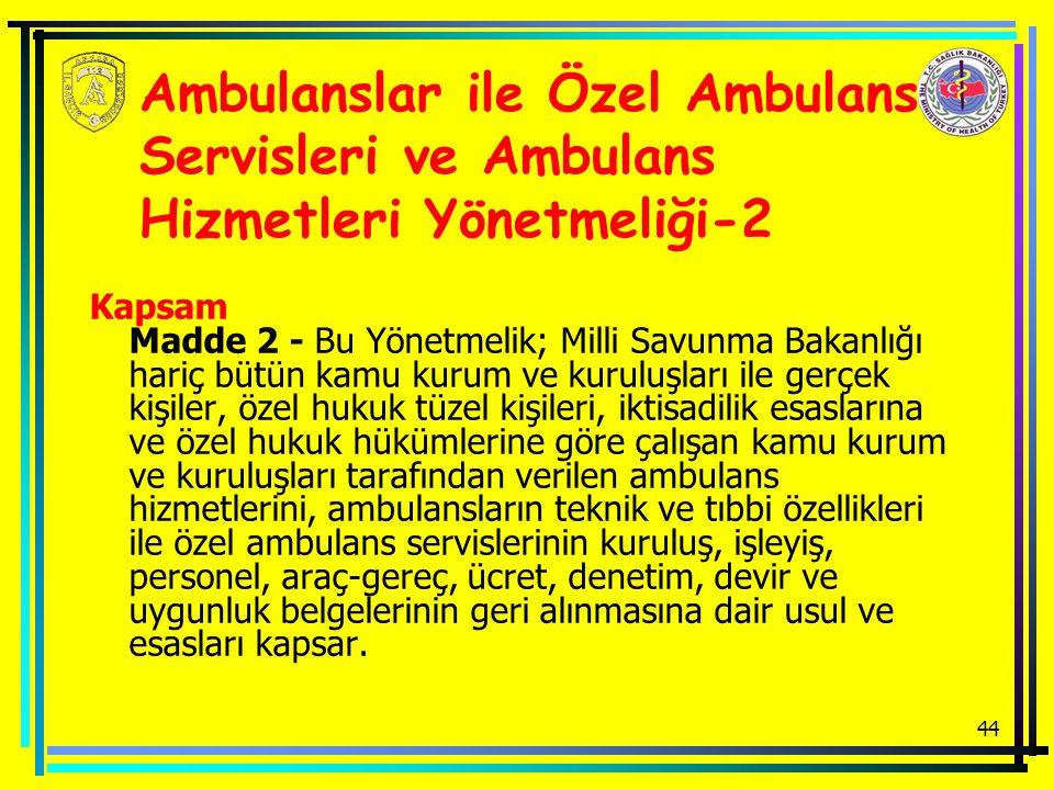 Ambulanslar ile Özel Ambulans Servisleri ve Ambulans Hizmetleri Yönetmeliği-2