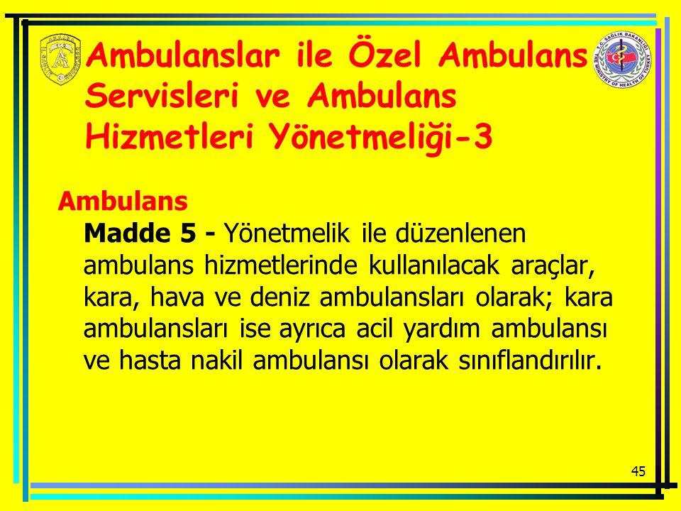 Ambulanslar ile Özel Ambulans Servisleri ve Ambulans Hizmetleri Yönetmeliği-3