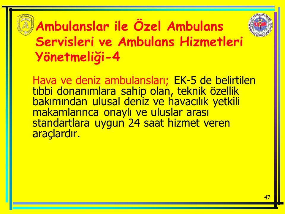 Ambulanslar ile Özel Ambulans Servisleri ve Ambulans Hizmetleri Yönetmeliği-4