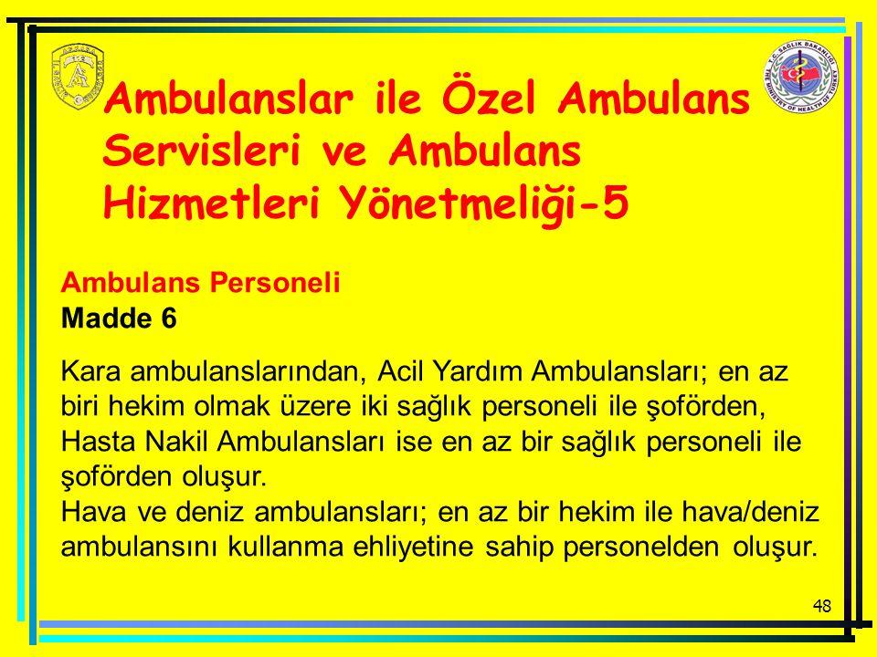 Ambulanslar ile Özel Ambulans Servisleri ve Ambulans Hizmetleri Yönetmeliği-5