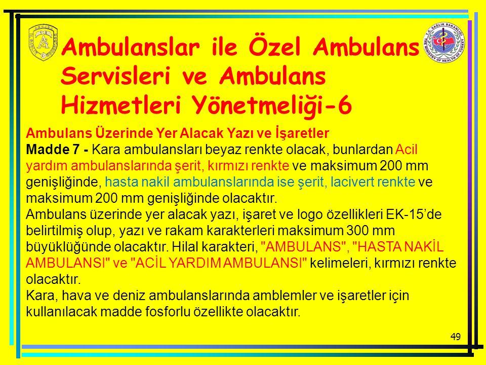 Ambulanslar ile Özel Ambulans Servisleri ve Ambulans Hizmetleri Yönetmeliği-6