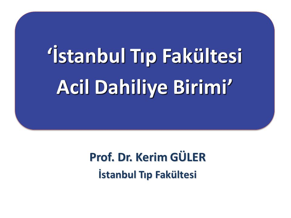 'İstanbul Tıp Fakültesi Prof. Dr. Kerim GÜLER İstanbul Tıp Fakültesi