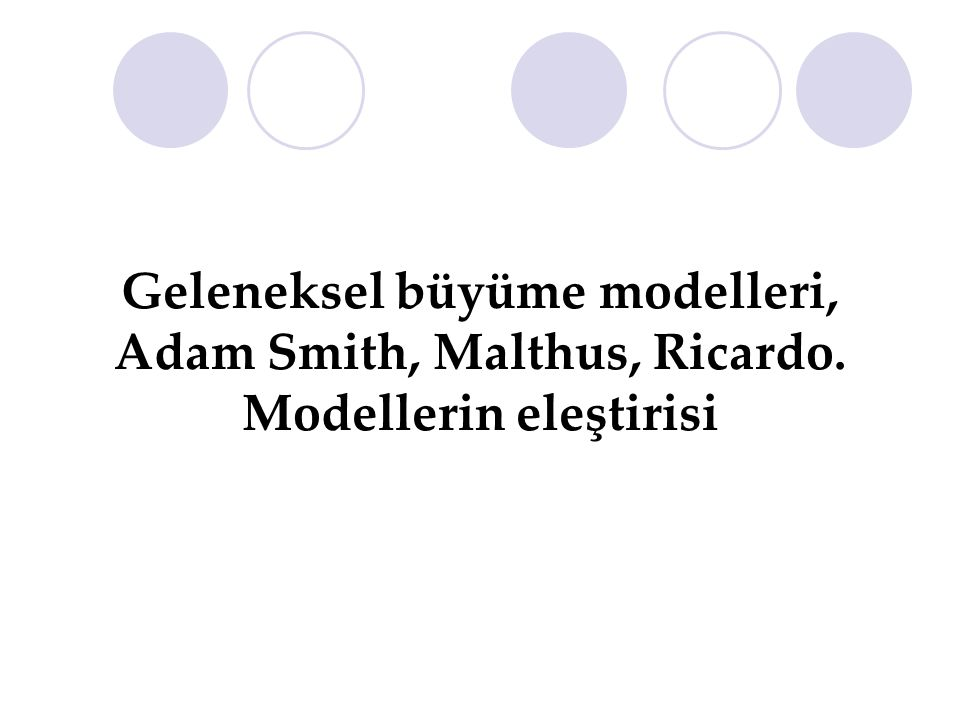 Geleneksel büyüme modelleri, Adam Smith, Malthus, Ricardo