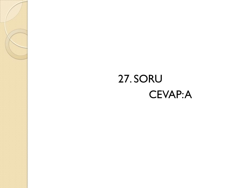 27. SORU CEVAP: A