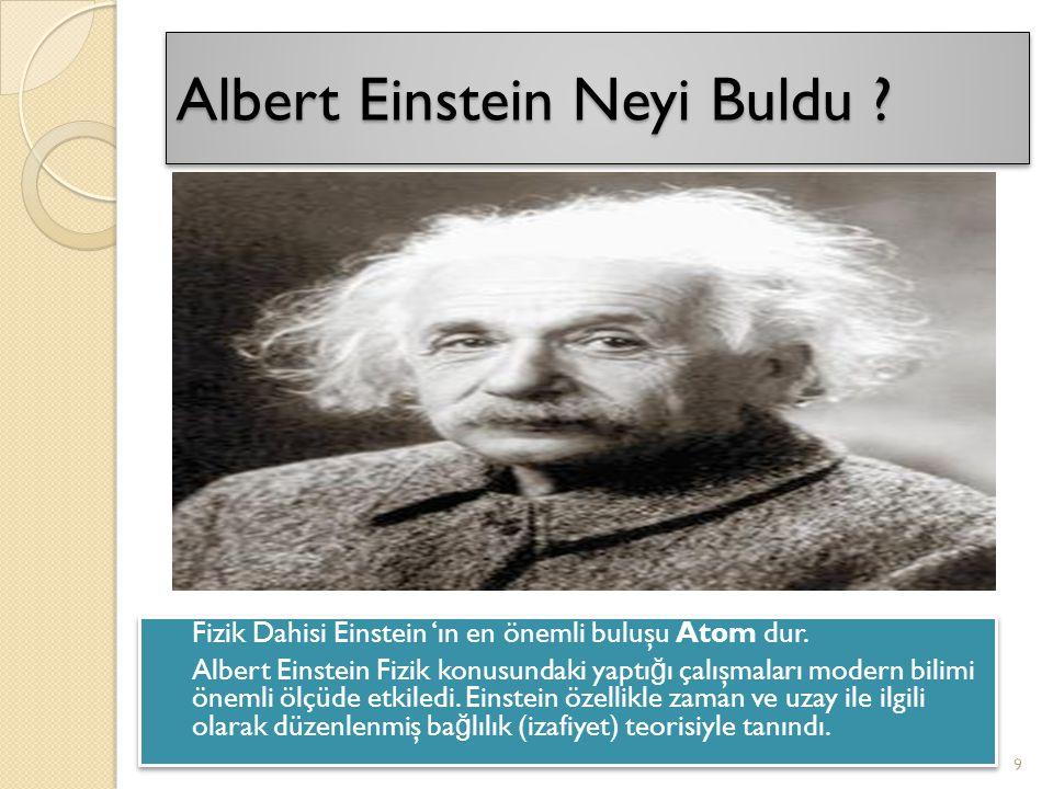 Albert Einstein Neyi Buldu