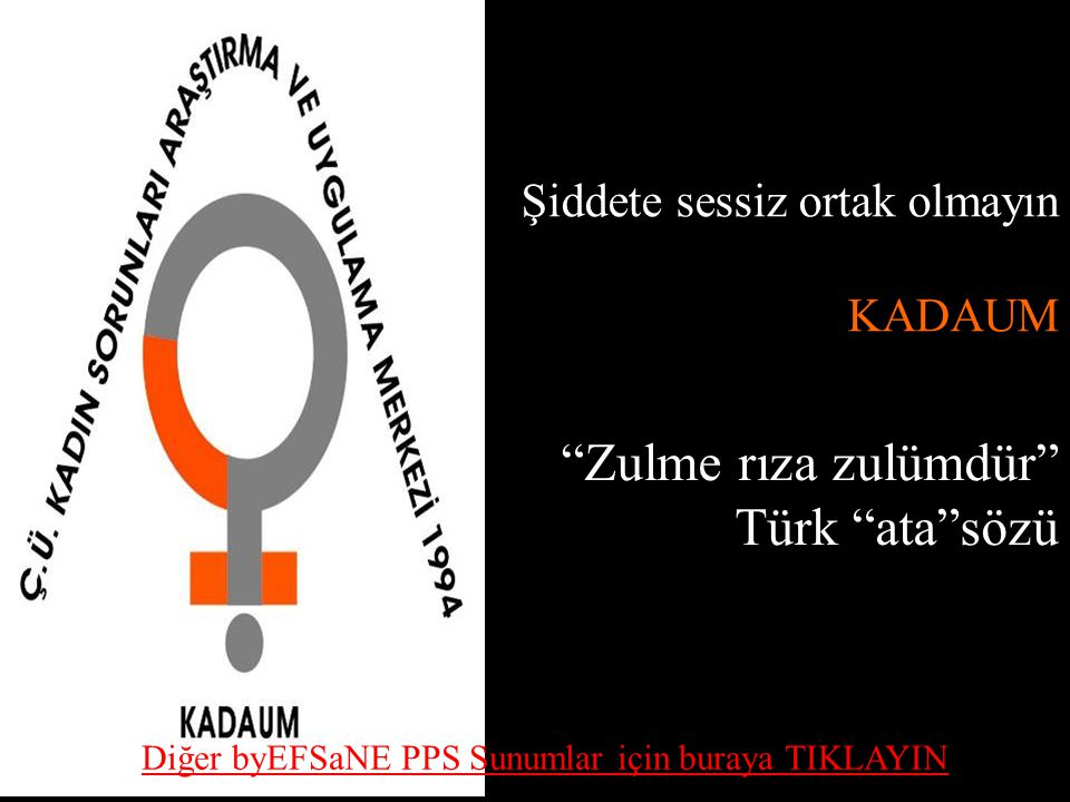 Zulme rıza zulümdür Türk ata sözü Şiddete sessiz ortak olmayın