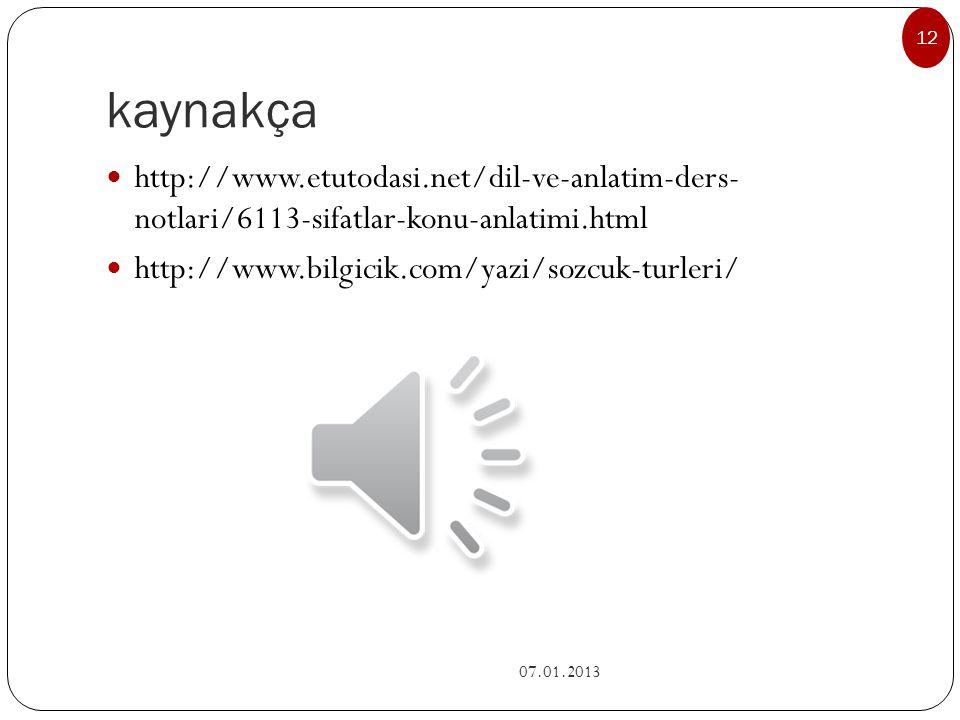 kaynakça http://www.etutodasi.net/dil-ve-anlatim-ders- notlari/6113-sifatlar-konu-anlatimi.html. http://www.bilgicik.com/yazi/sozcuk-turleri/