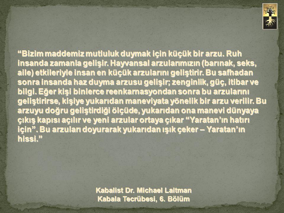 Kabalist Dr. Michael Laitman Kabala Tecrübesi, 6. Bölüm