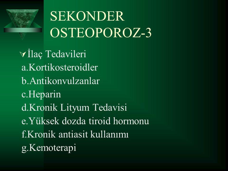 SEKONDER OSTEOPOROZ-3 İlaç Tedavileri a.Kortikosteroidler