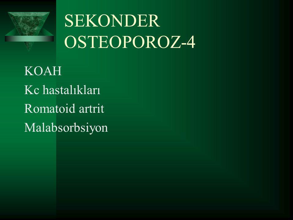 SEKONDER OSTEOPOROZ-4 KOAH Kc hastalıkları Romatoid artrit
