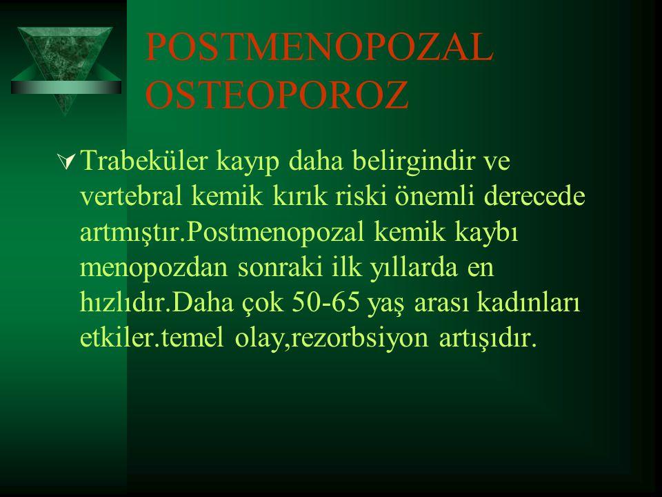 POSTMENOPOZAL OSTEOPOROZ
