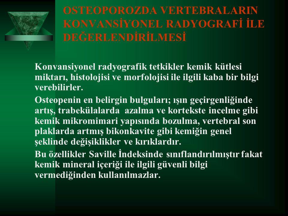 OSTEOPOROZDA VERTEBRALARIN KONVANSİYONEL RADYOGRAFİ İLE DEĞERLENDİRİLMESİ