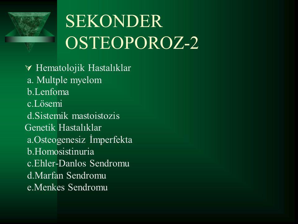 SEKONDER OSTEOPOROZ-2 Hematolojik Hastalıklar a. Multple myelom