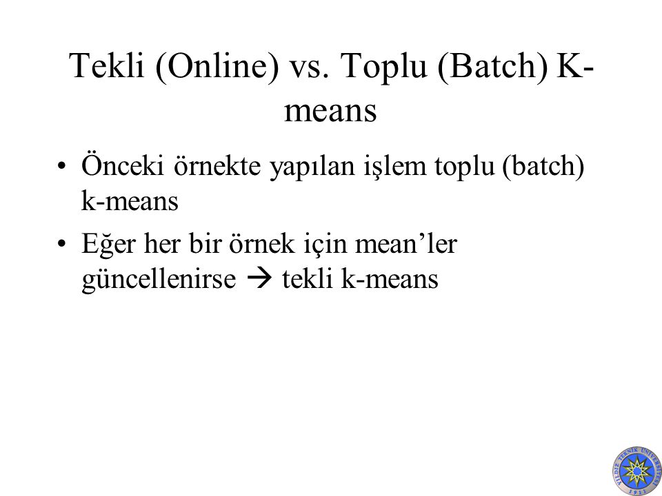 Tekli (Online) vs. Toplu (Batch) K-means