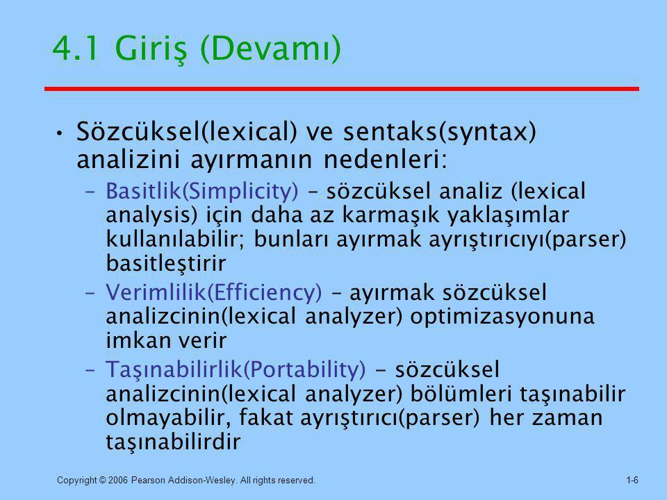 4.1 Giriş (Devamı) Sözcüksel(lexical) ve sentaks(syntax) analizini ayırmanın nedenleri: