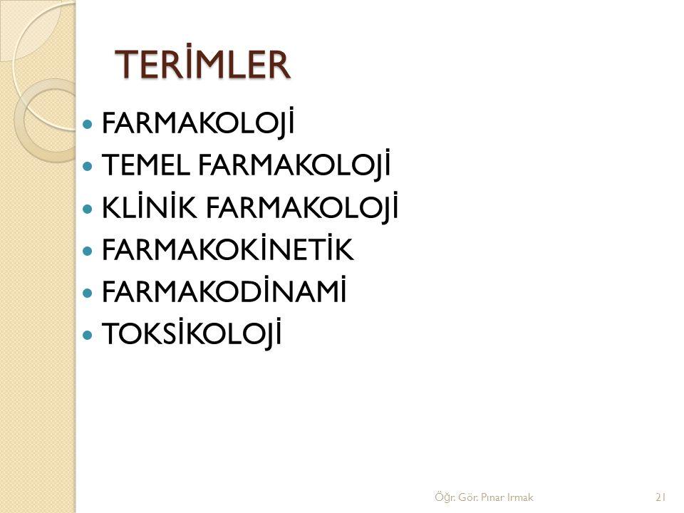 TERİMLER FARMAKOLOJİ TEMEL FARMAKOLOJİ KLİNİK FARMAKOLOJİ