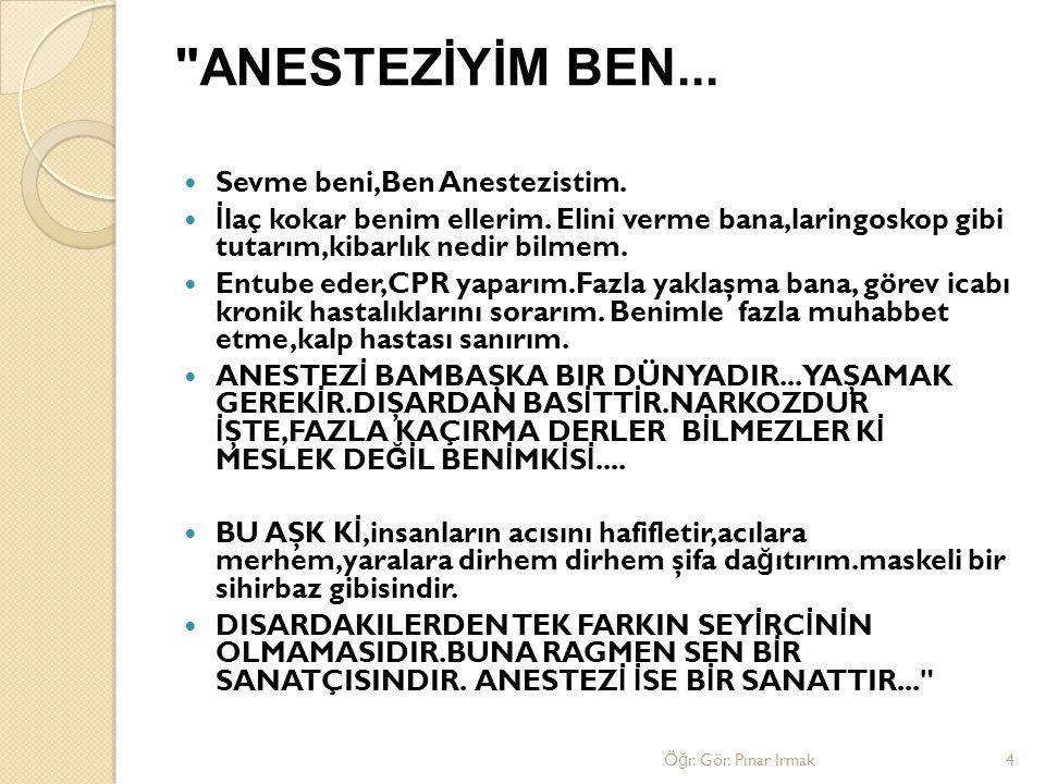 ANESTEZİYİM BEN... Sevme beni,Ben Anestezistim.