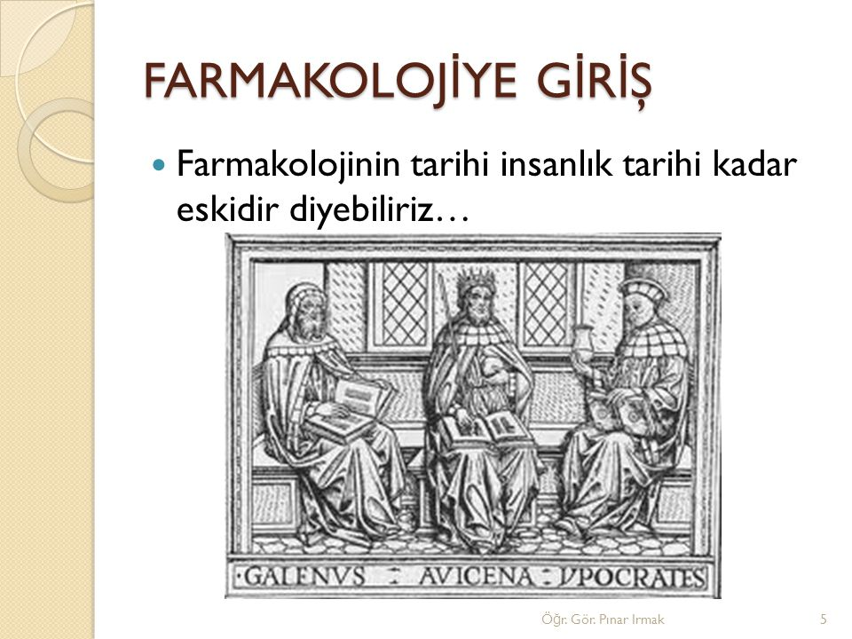 FARMAKOLOJİYE GİRİŞ Farmakolojinin tarihi insanlık tarihi kadar eskidir diyebiliriz… Öğr.