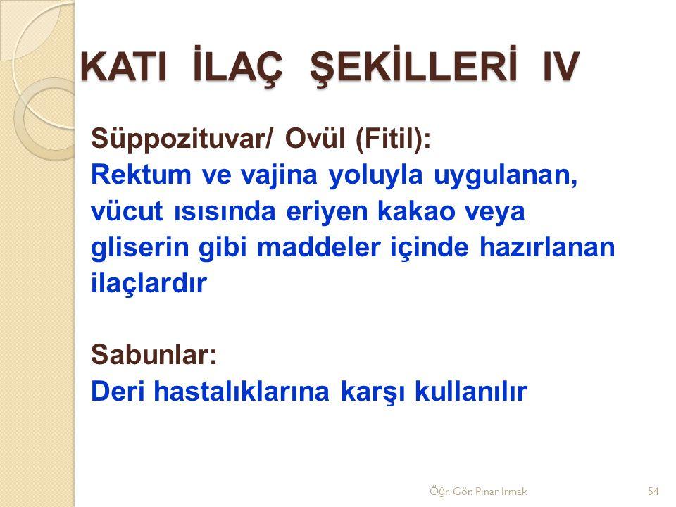 KATI İLAÇ ŞEKİLLERİ IV