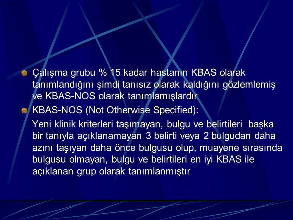 Çalışma grubu % 15 kadar hastanın KBAS olarak tanımlandığını şimdi tanısız olarak kaldığını gözlemlemiş ve KBAS-NOS olarak tanımlamışlardır