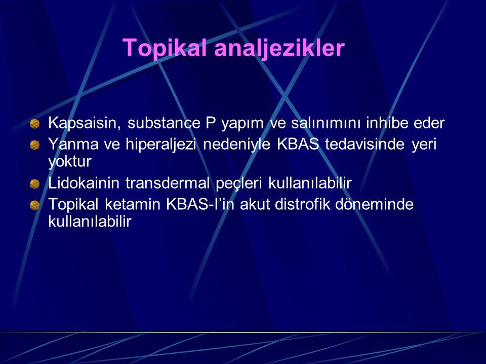 Topikal analjezikler Kapsaisin, substance P yapım ve salınımını inhibe eder. Yanma ve hiperaljezi nedeniyle KBAS tedavisinde yeri yoktur.
