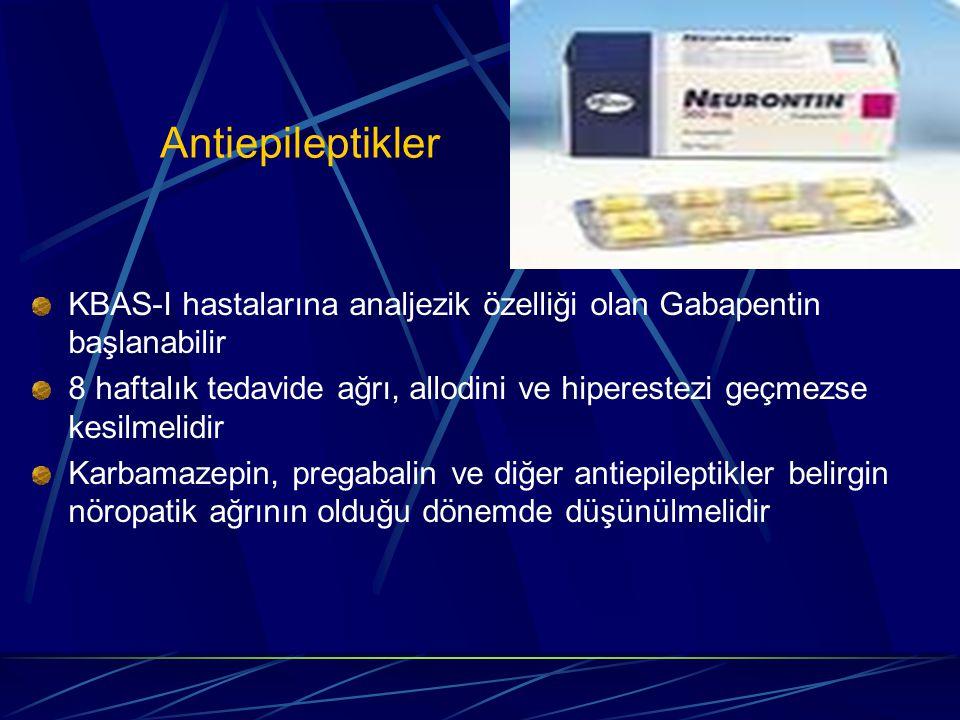 Antiepileptikler KBAS-I hastalarına analjezik özelliği olan Gabapentin başlanabilir.
