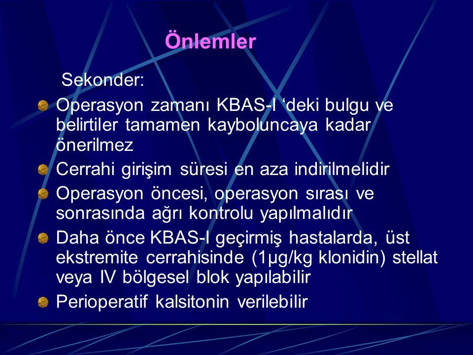 Önlemler Sekonder: Operasyon zamanı KBAS-I 'deki bulgu ve belirtiler tamamen kayboluncaya kadar önerilmez.