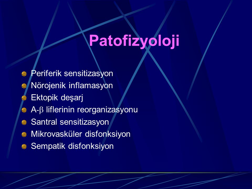 Patofizyoloji Periferik sensitizasyon Nörojenik inflamasyon
