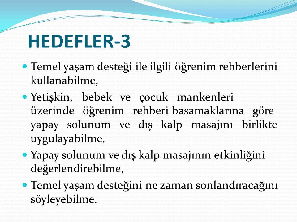 HEDEFLER-3 Temel yaşam desteği ile ilgili öğrenim rehberlerini kullanabilme,