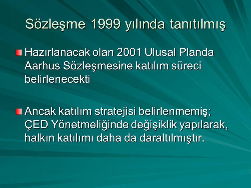Sözleşme 1999 yılında tanıtılmış