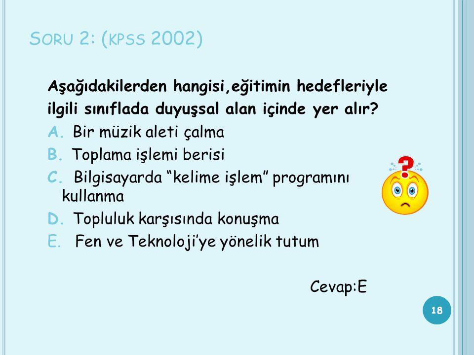 Soru 2: (kpss 2002)