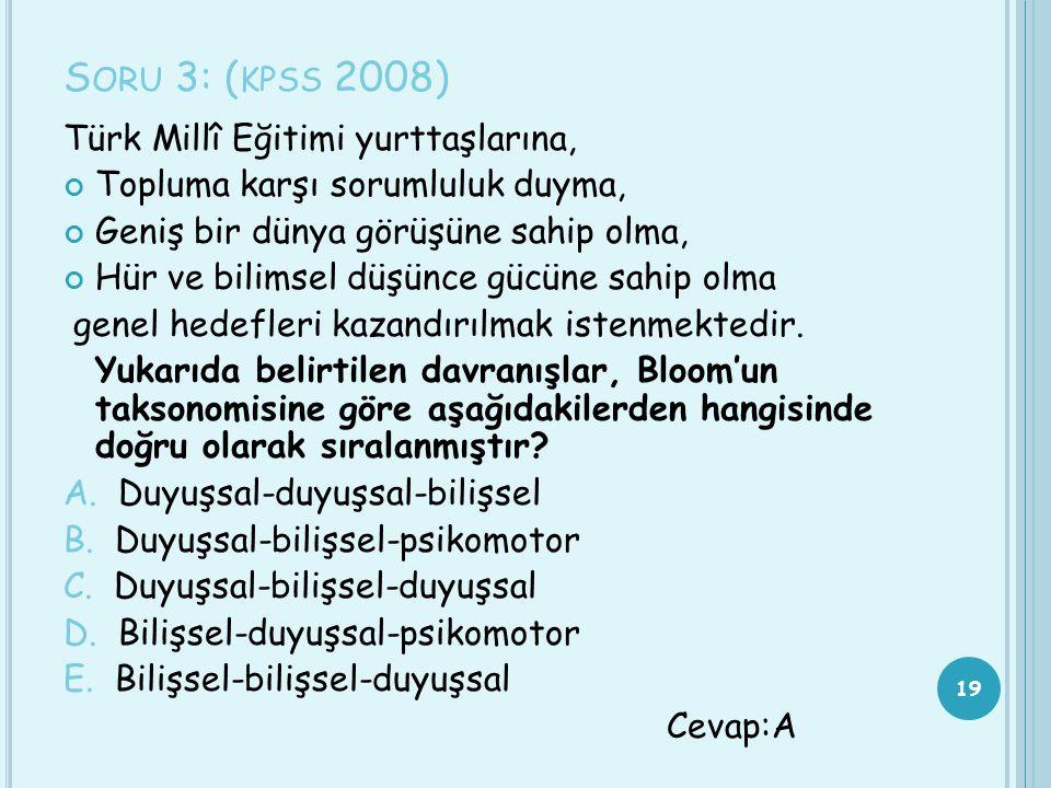 Soru 3: (kpss 2008) Türk Millî Eğitimi yurttaşlarına,
