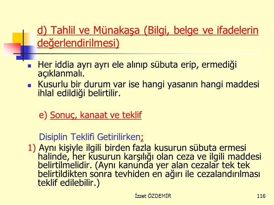 d) Tahlil ve Münakaşa (Bilgi, belge ve ifadelerin değerlendirilmesi)