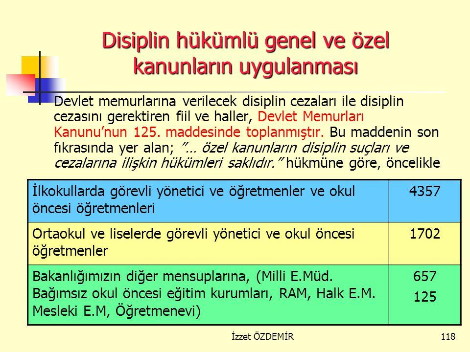 Disiplin hükümlü genel ve özel kanunların uygulanması