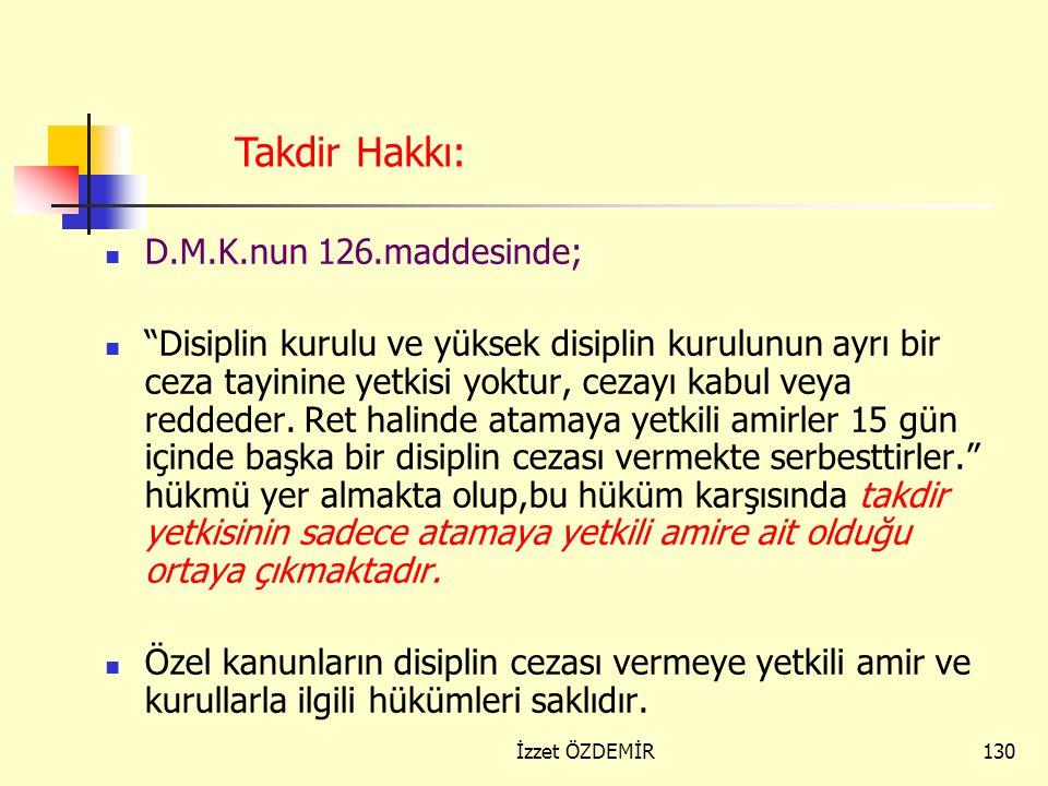Takdir Hakkı: D.M.K.nun 126.maddesinde;