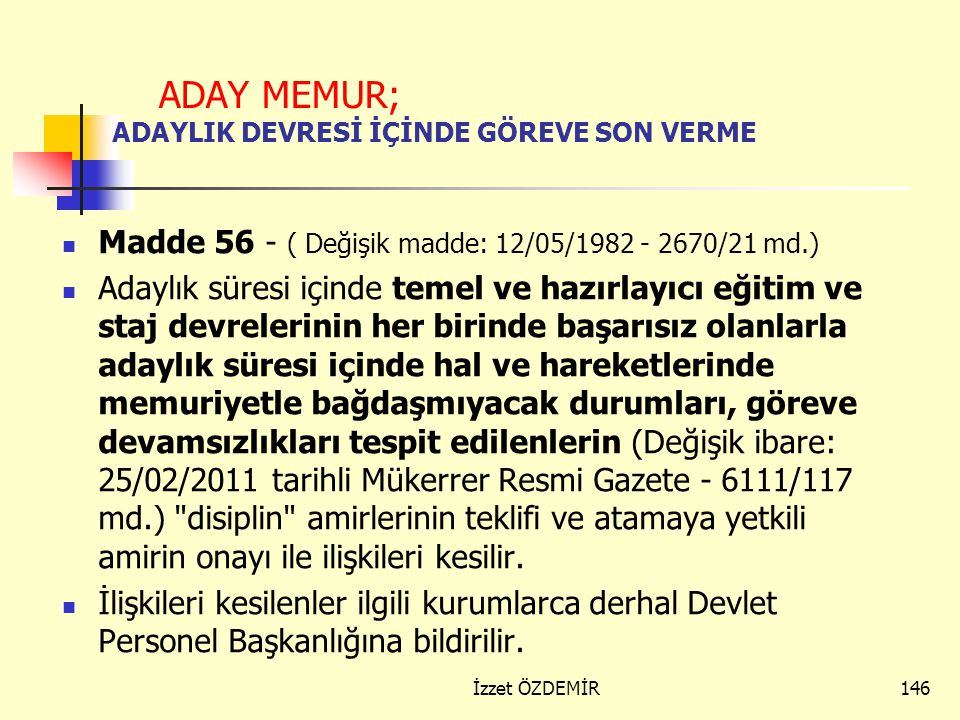 ADAY MEMUR; ADAYLIK DEVRESİ İÇİNDE GÖREVE SON VERME