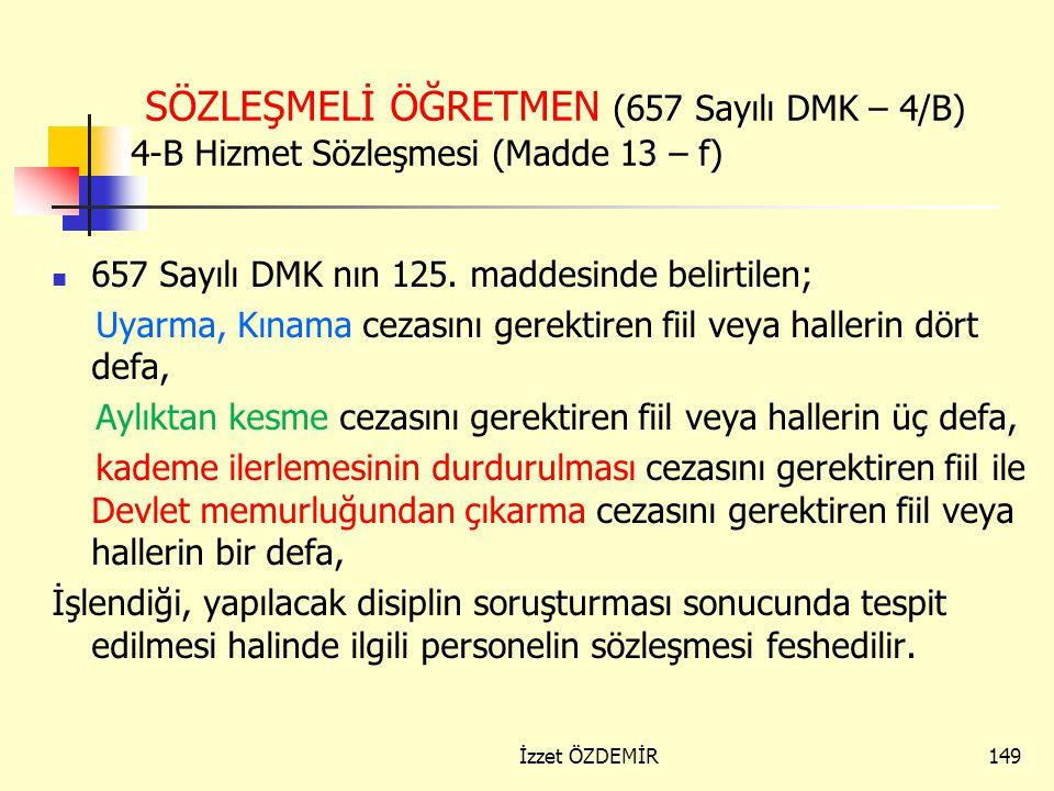 SÖZLEŞMELİ ÖĞRETMEN (657 Sayılı DMK – 4/B) 4-B Hizmet Sözleşmesi (Madde 13 – f)