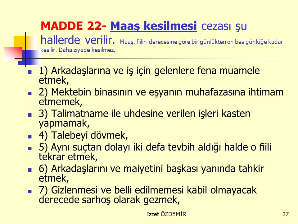MADDE 22- Maaş kesilmesi cezası şu hallerde verilir