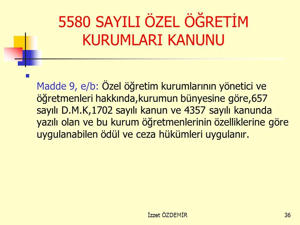 5580 SAYILI ÖZEL ÖĞRETİM KURUMLARI KANUNU