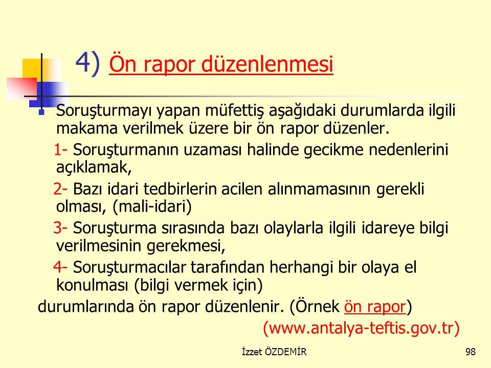 4) Ön rapor düzenlenmesi