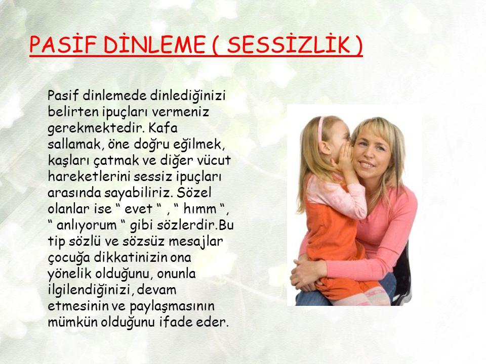 PASİF DİNLEME ( SESSİZLİK )