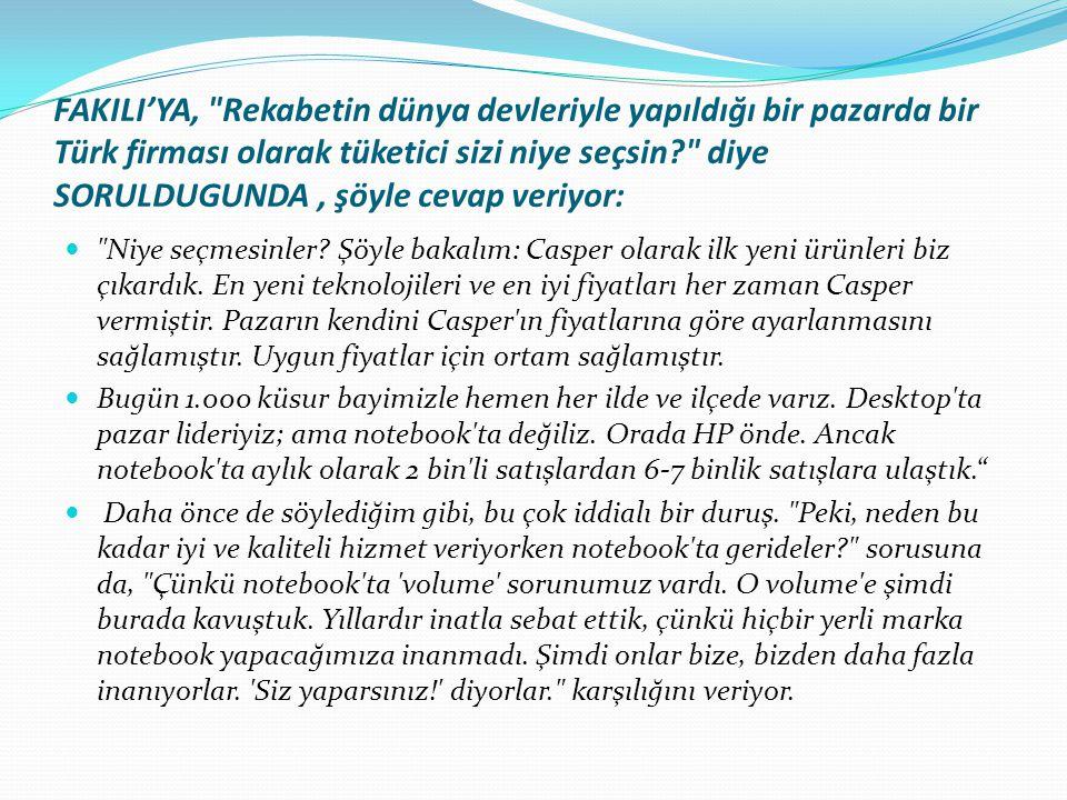 FAKILI'YA, Rekabetin dünya devleriyle yapıldığı bir pazarda bir Türk firması olarak tüketici sizi niye seçsin diye SORULDUGUNDA , şöyle cevap veriyor: