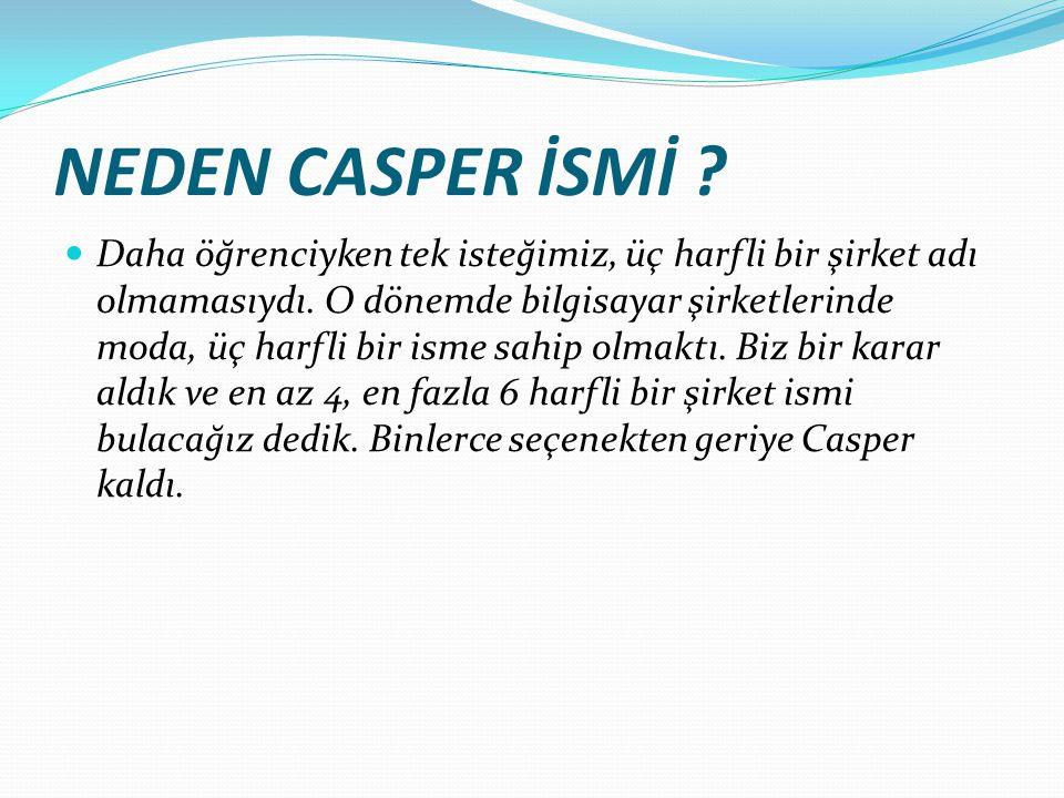 NEDEN CASPER İSMİ